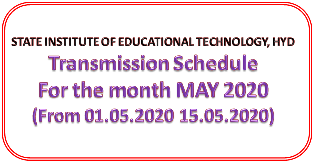 SIET, Hyderabad, Transmission Schedule For the month MAY 2020(From 01.05.2020 15.05.2020)