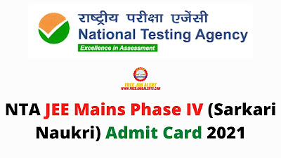Sarkari Exam: NTA JEE Mains Phase IV (Sarkari Naukri) Admit Card 2021