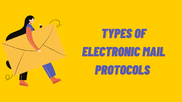 E-Mail Protocols and Its Types