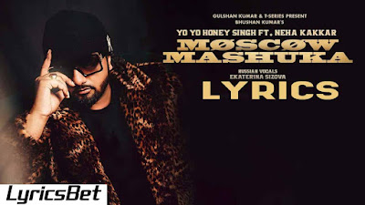 Moscow Suka Lyrics - Yo Yo Honey Singh