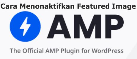 Cara Menonaktifkan Featured Image di AMP