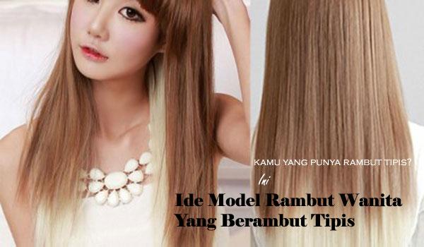 Ide Model Rambut Wanita Yang Berambut Tipis Formula Blogger - Tutorial hairstyle untuk rambut tipis