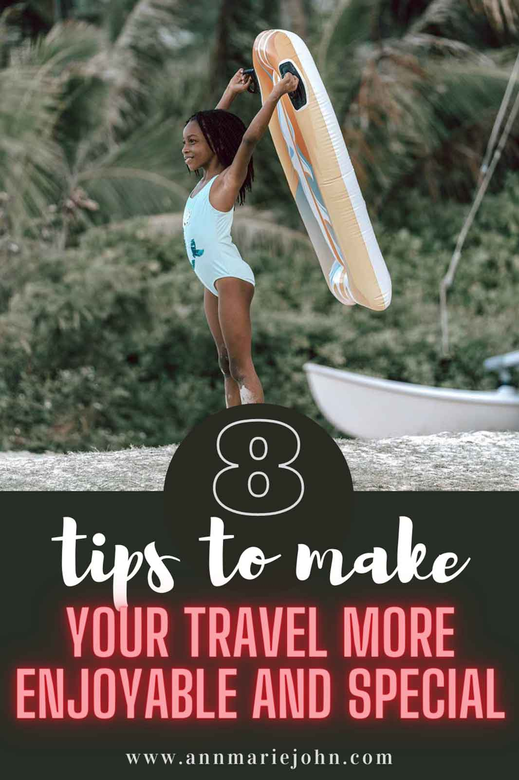 Tips to Make Your Travel More Enjoyable and Special