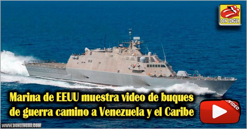 Marina de EEUU muestra video de buques de guerra camino a Venezuela y el Caribe