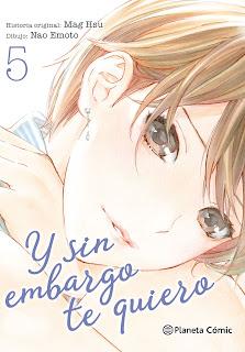 """Manga: Reseña de """"Y sin embargo te quiero #5"""" de Mag Hsu y Nao Emoto - Planeta Cómic"""