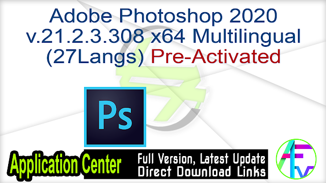Adobe Photoshop 2020 v.21.2.3.308 x64 Multilingual(27Langs) Pre-Activated