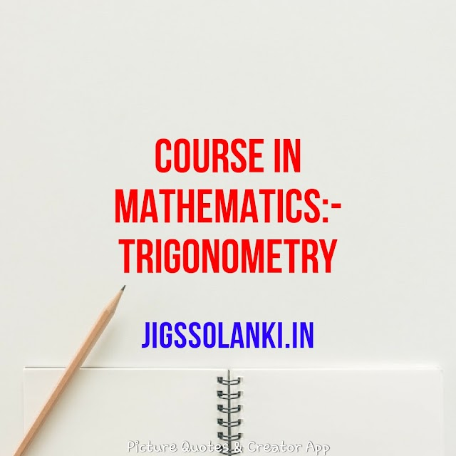 TRIGONOMETRY:- COURSE IN MATHEMATICS FOR THE IIT JEE AND OTHER ENGINEERING ENTRANCE EXAM