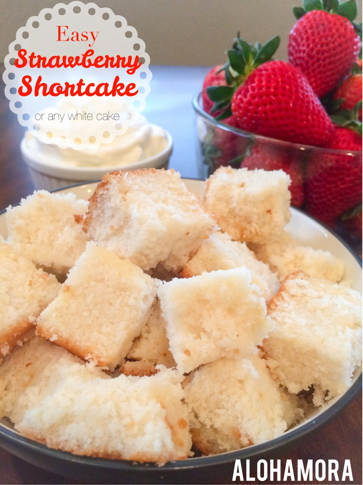 Easy Strawberry Shortcake and/or the best white cake for cupcakes with fillings.  This cake uses a cake mix, but is full of amazing and delicious flavor.  Alohamora Open a Book http://www.alohamoraopenabook.blogspot.com/
