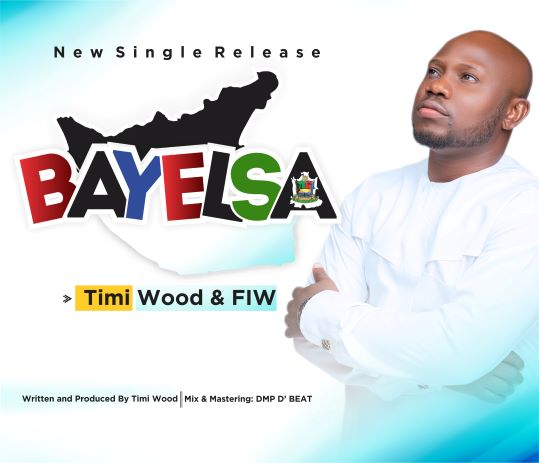 Timi Wood - BAYELSA ft Fiw | DOWNLOAD MP3