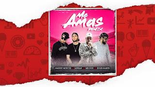LETRA Me Amas Remix Manny Montes  Mr. Don  Jaydan Julio Marte