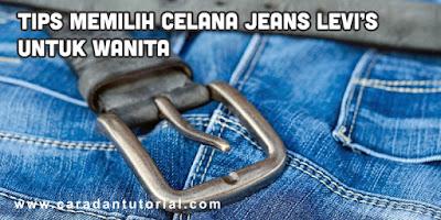 Memilih Celana Jeans Levi's