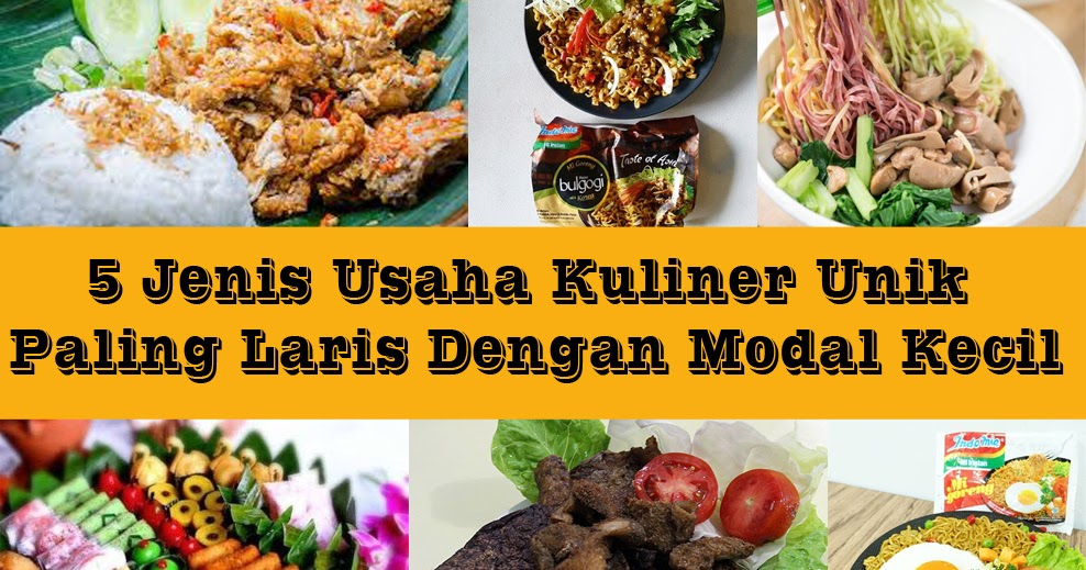 5 Jenis Usaha Kuliner Unik Paling Laris Dengan Modal Kecil ...