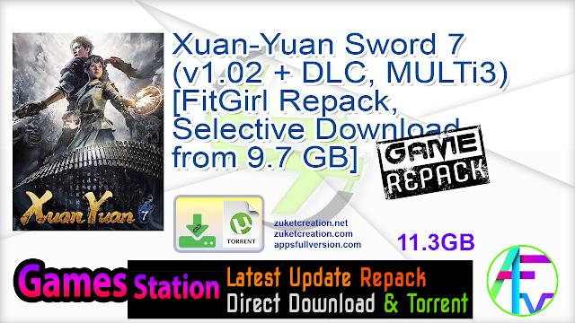 Xuan-Yuan Sword 7 (v1.02 + DLC, MULTi3) [FitGirl Repack, Selective Download – from 9.7 GB]