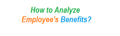 How to Analyze Employee's Benefits
