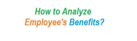 How to Analyze Employee's Benefits