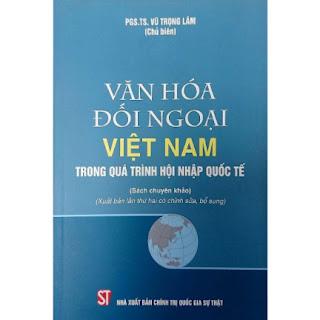 Văn Hóa Đối Ngoại Việt Nam Trong Quá Trình Hội Nhập Quốc Tế (Sách tham khảo) ebook PDF EPUB AWZ3 PRC MOBI