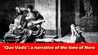 """""""Quo Vadis"""": a narrative of the time of Nero"""