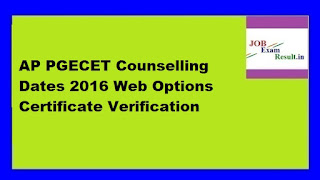 AP PGECET Counselling Dates 2016 Web Options Certificate Verification