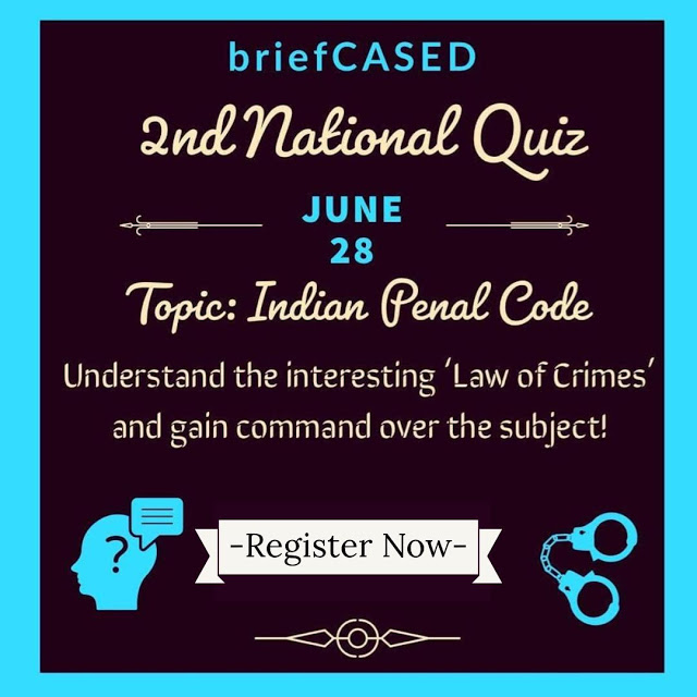 National Quiz Competition on Indian Penal Code by briefCASED [Register Now]