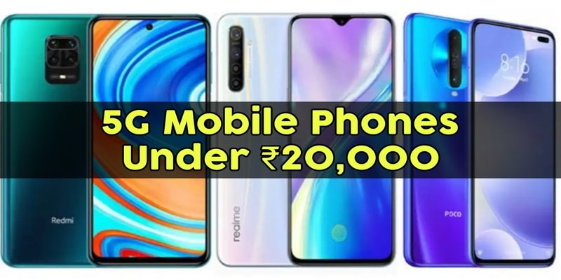 Best 5G Mobile Phones Under Rs 20,000 in India: Mi 10i, Realme X7, Realme Narzo 30 Pro, and More