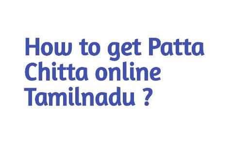 How to get Patta Chitta online Tamilnadu