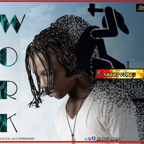 Music: Kechi Vibez - Work