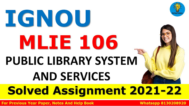 MLIE 106 PUBLIC LIBRARY SYSTEM AND SERVICES Solved Assignment 2021-22