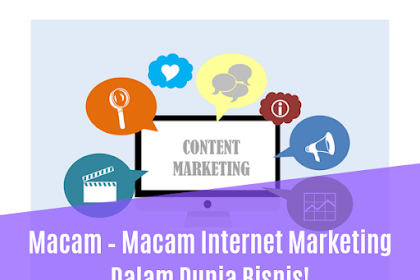 Macam – Macam Internet Marketing Dalam Dunia Bisnis!