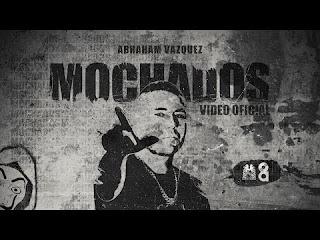 LETRA Mochado Abraham Vazquez