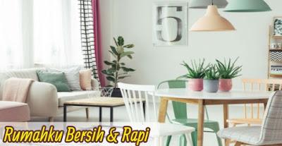 Tips Rumah Bersih dan Rapi