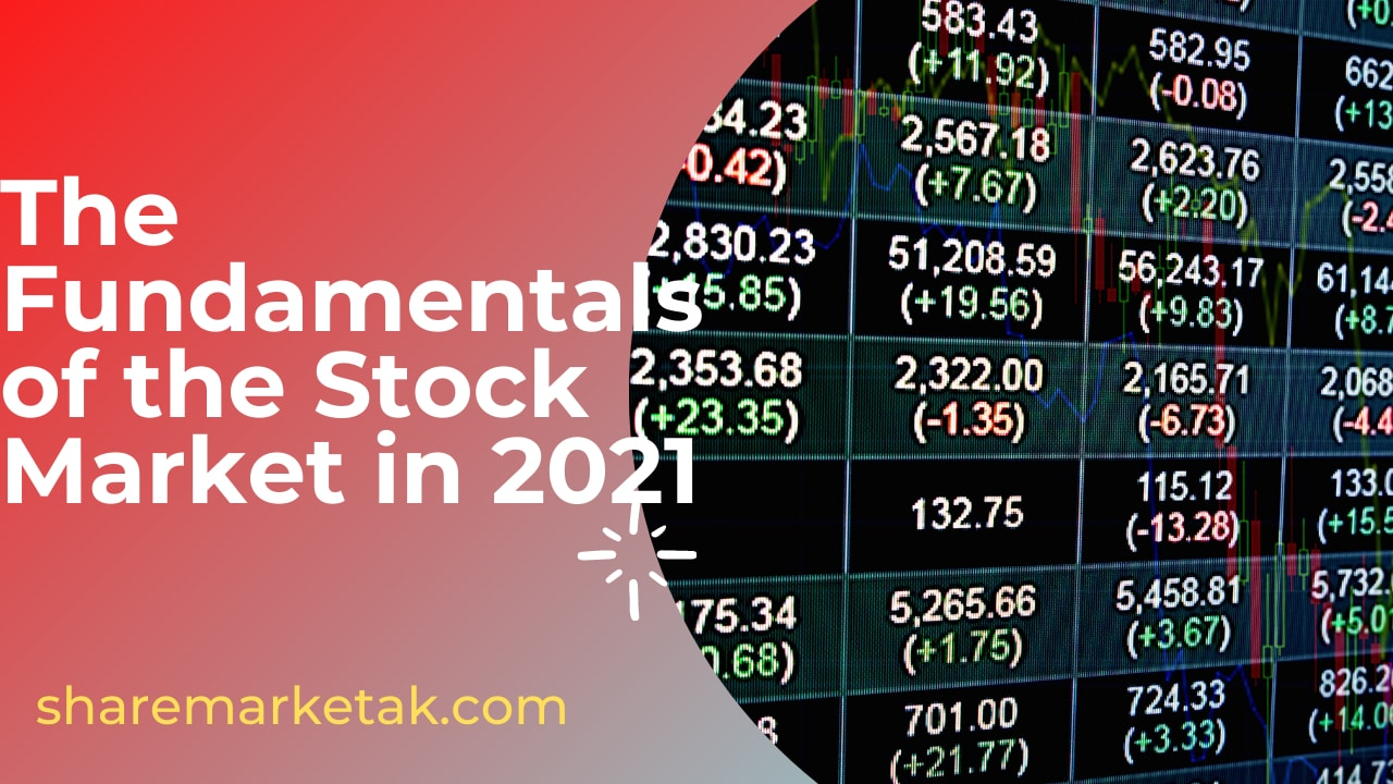 The Fundamentals of the Stock Market in 2021