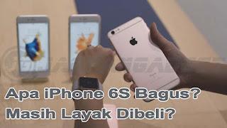 Apa iPhone 6S masih Layak untuk Dibeli