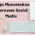 3 Tips Menentukan Username Sosial Media