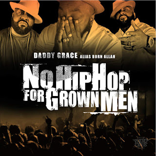 Daddy Grace - No Hip Hop For Grown Men (2016) - Album Download, Itunes Cover, Official Cover, Album CD Cover Art, Tracklist
