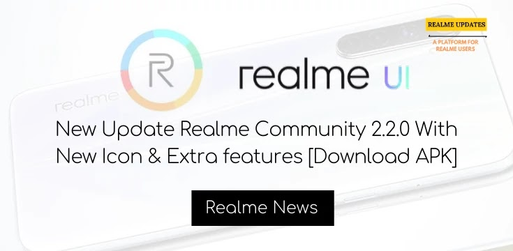 New Update Realme Community 2.2.0 With New Icon & Extra features [Download APK]- Realme Updates