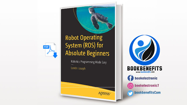 Free Download Robot Operating System (ROS) for Absolute Beginners pdf