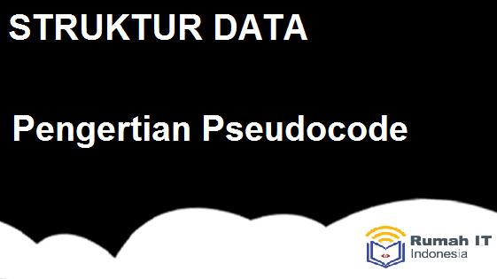 Algoritma : Pseudocode