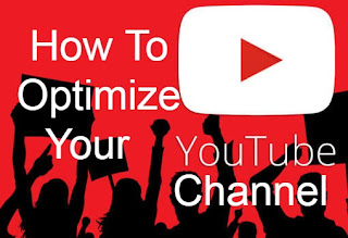 How to Optimize Your YouTube Channel 2020- Full Guide Step By Step