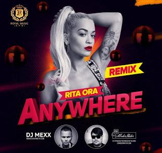 Rita Ora - Anywhere (DJ Mexx & DJ ModerNator Remix) + 40