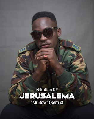 "Nikotina KF – Jerusalema ""Mr Bow"" (Remix) ( 2019 ) [DOWNLOAD]"