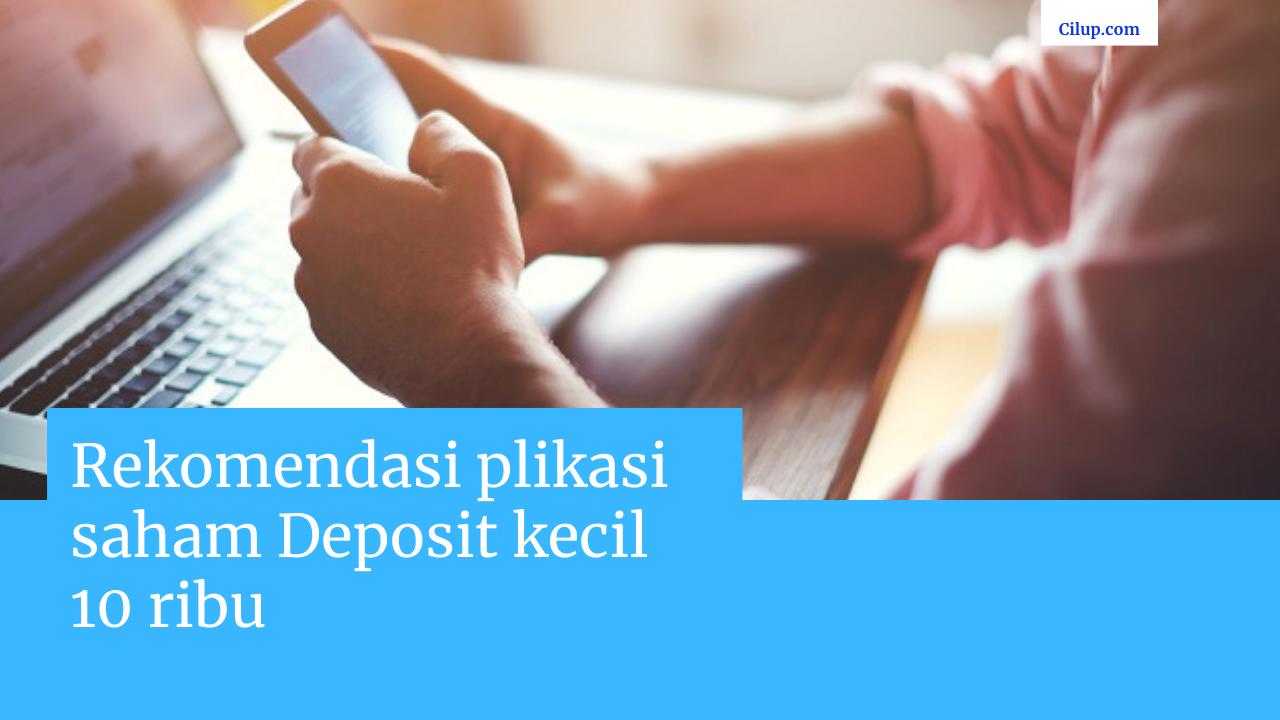 Aplikasi saham Deposit kecil