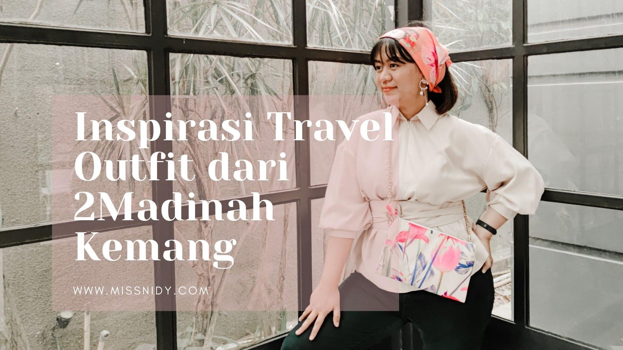 inspirasi travel outfit dari 2madinah kemang