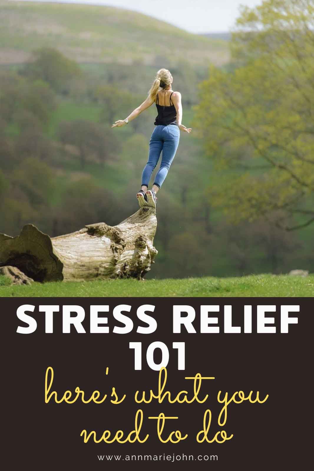 Stress Relief 101: Here's What You Need to Do