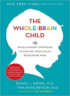 The Whole-Brain Child: 12 Revolutionary Strategies to Nurture Your