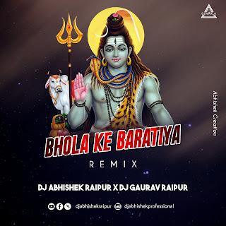 BHOLQ KE BARATIYA (REMIX) - DJ ABHISHEK RAIPUR X DJ GAURAV RAIPUR