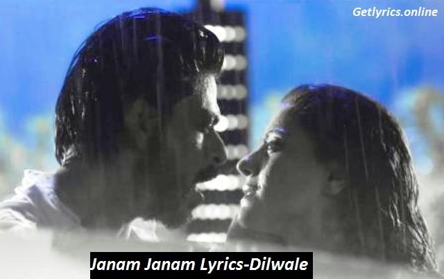 Janam Janam Lyrics-Dilwale | Arijit Singh