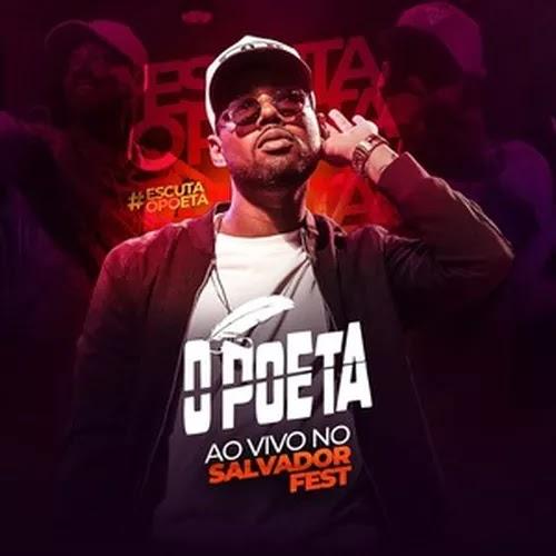 O Poeta - Salvador Fest - Salvador - BA - Outubro - 2019