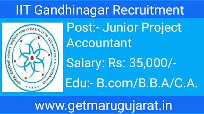 IIT Gandhinagar Recruitment, IIT Gandhinagar Junior Project Accountanat Vacancy