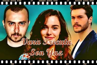 vara trecuta rezumat serial turcesc d ela primul la ultimul episod