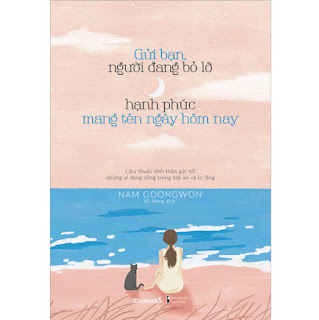 Gửi Bạn, Người Đang Bỏ Lỡ Hạnh Phúc Mang Tên Ngày Hôm Nay ebook PDF-EPUB-AWZ3-PRC-MOBI